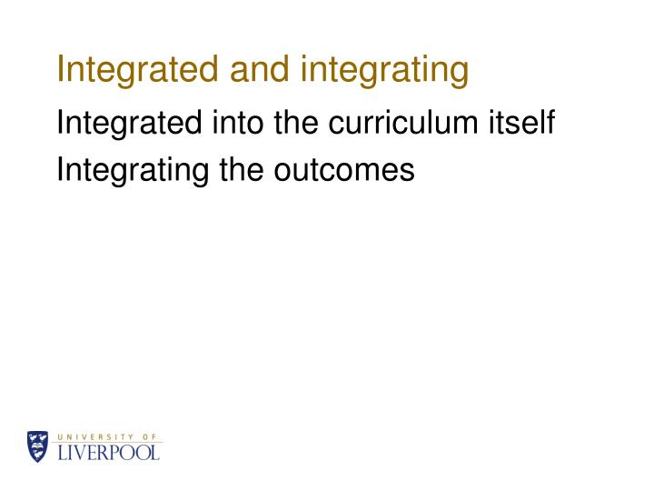 Integrated and integrating