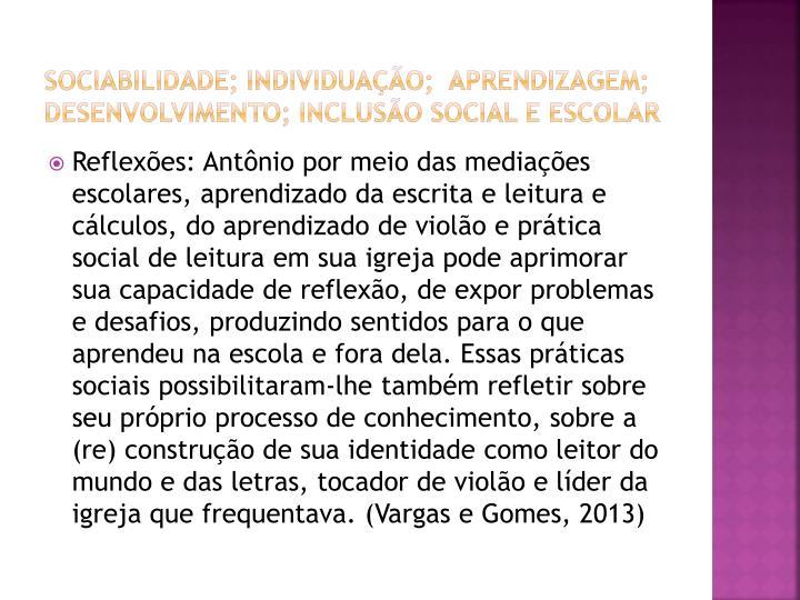 Sociabilidade; Individuação;  Aprendizagem; Desenvolvimento; Inclusão social e escolar