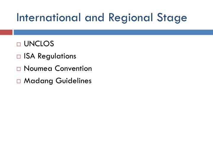 International and Regional Stage