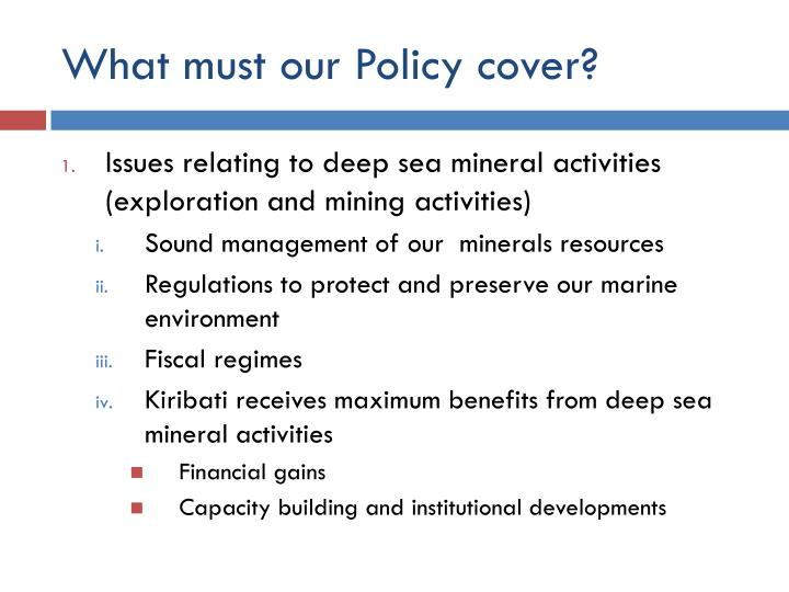 What must our Policy cover?