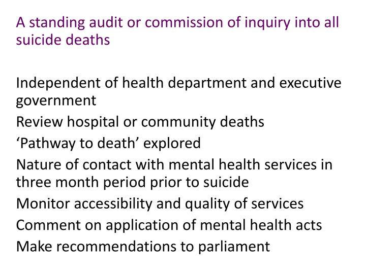 A standing audit or commission of inquiry into all suicide deaths