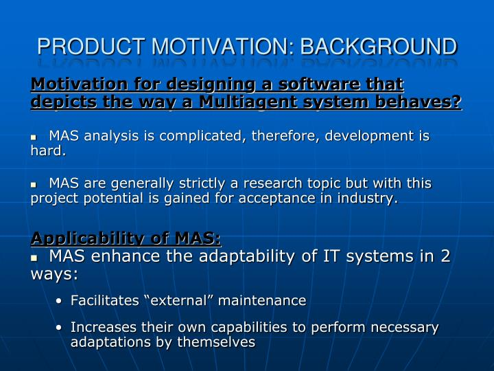 Motivation for designing a software that depicts the way a Multiagent system behaves?