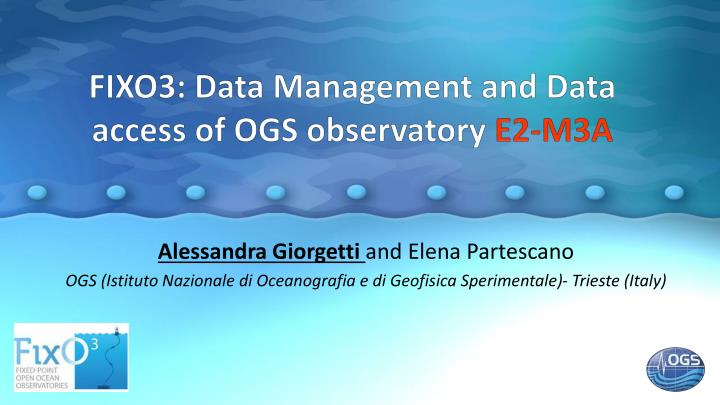 Fixo3 data management and data access of ogs observatory e2 m3a
