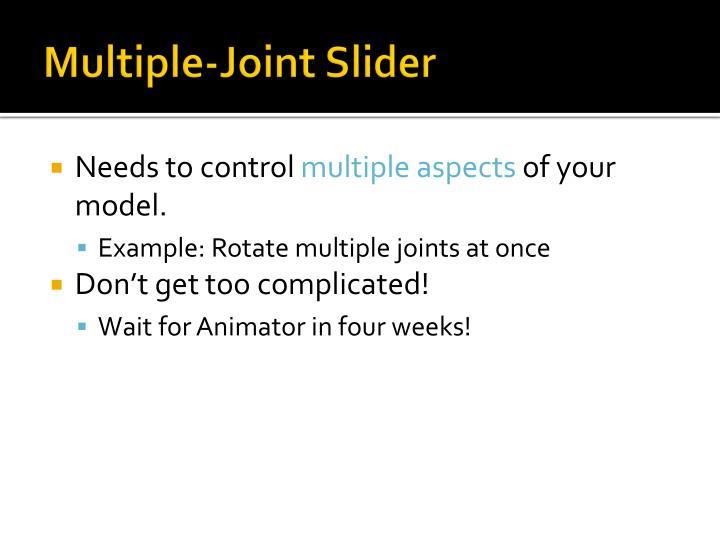 Multiple-Joint Slider