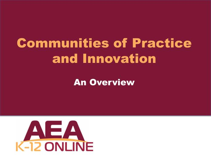 Communities of Practice and Innovation