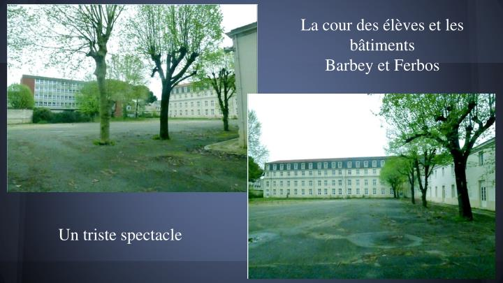 La cour des élèves et les bâtiments
