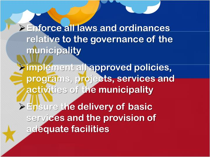 Enforce all laws and ordinances relative to the governance of the municipality