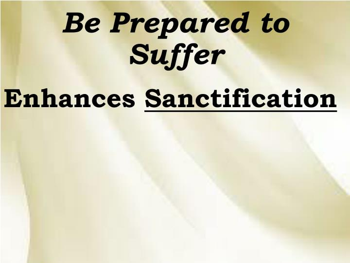 Be Prepared to Suffer