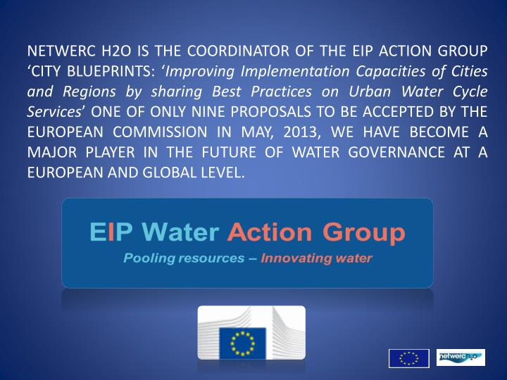 NETWERC H2O IS THE COORDINATOR OF THE EIP ACTION GROUP 'CITY BLUEPRINTS: '