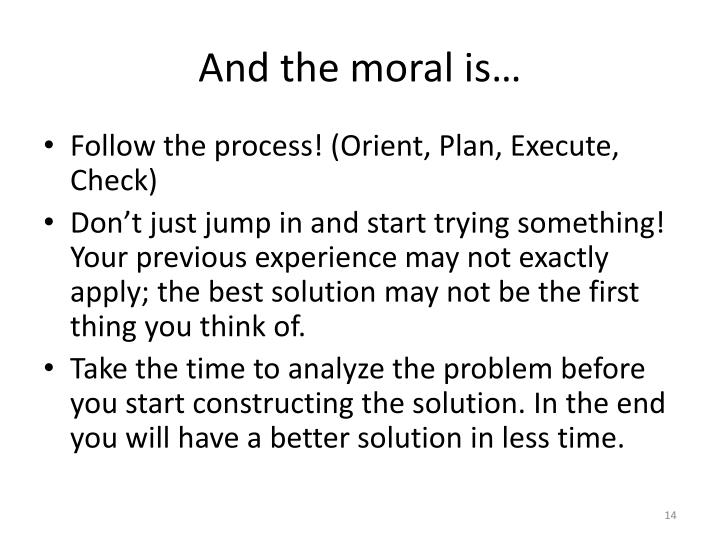 And the moral is…