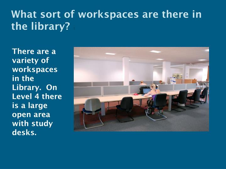 What sort of workspaces are there in the library
