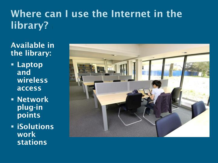 Where can I use the Internet in the library