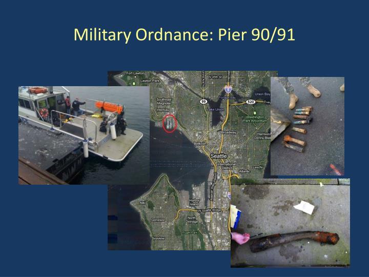 Military Ordnance: Pier 90/91