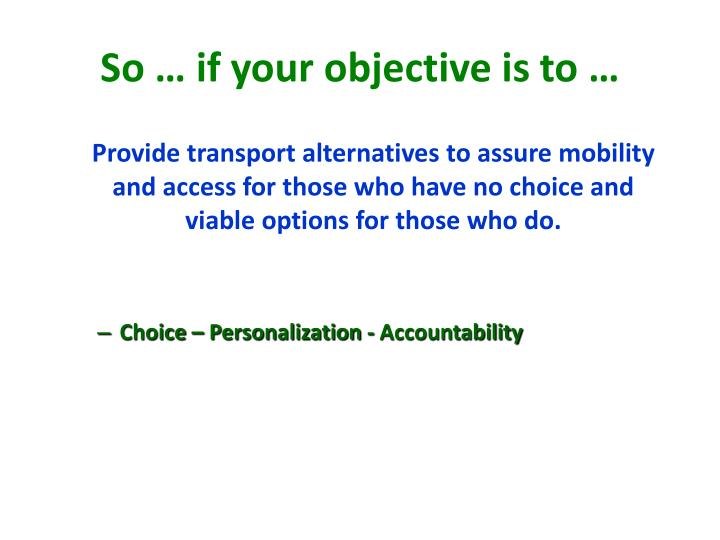 So … if your objective is to …