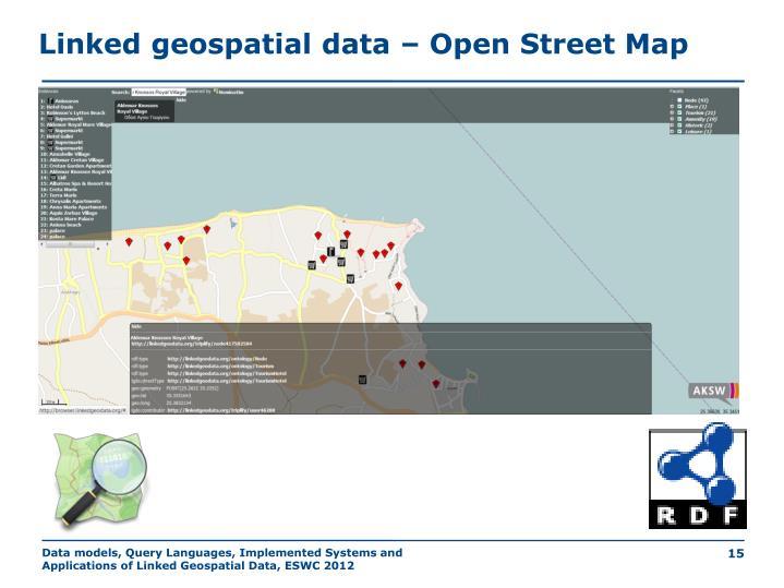 Linked geospatial data – Open Street Map