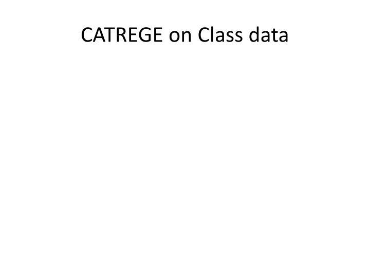 CATREGE on Class data