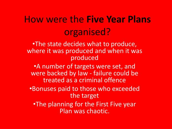How were the five year plans organised