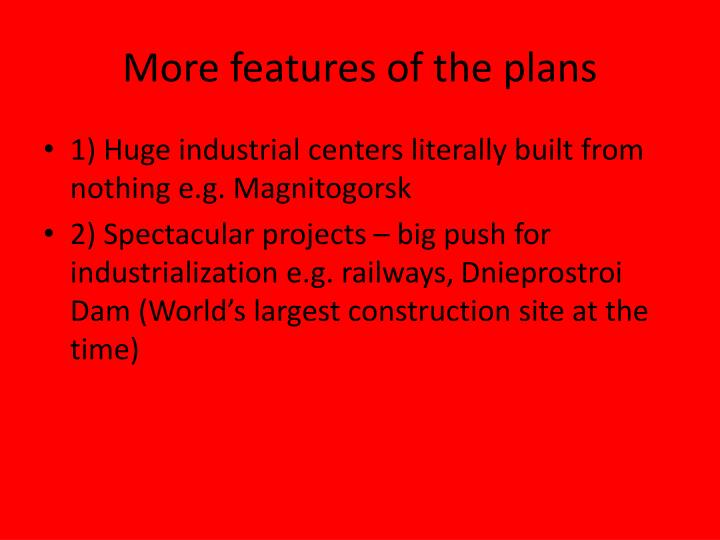 More features of the plans