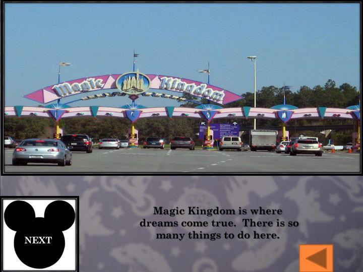 Magic Kingdom is where
