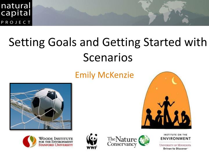 Setting Goals and Getting Started with Scenarios