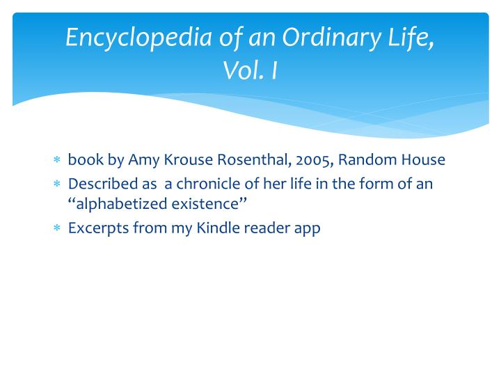 Encyclopedia of an ordinary life vol i