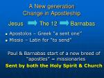 a new generation change in apostleship