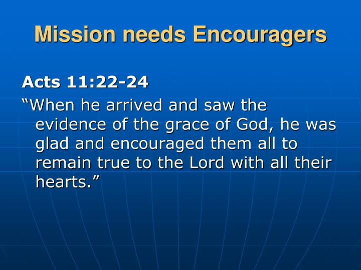 Mission needs Encouragers