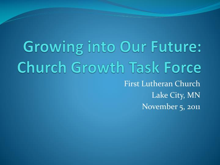 growing into our future church growth task force