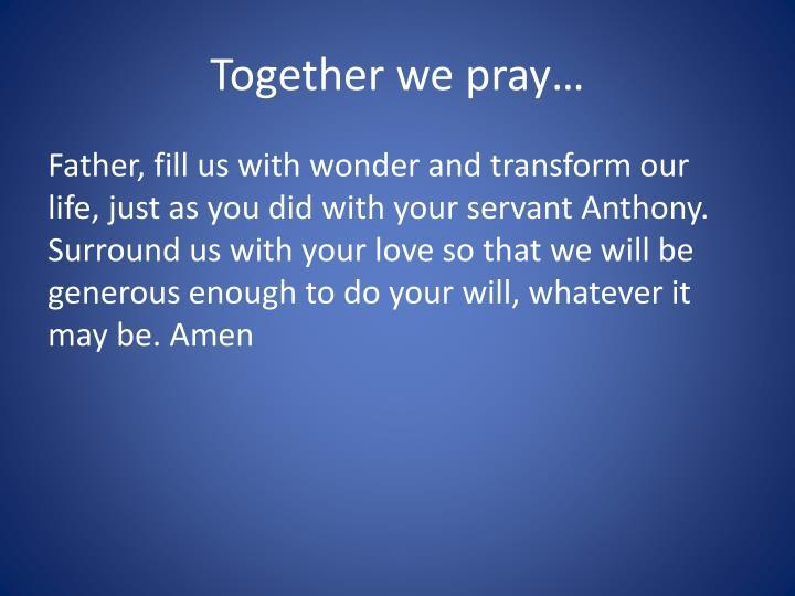 Together we pray…