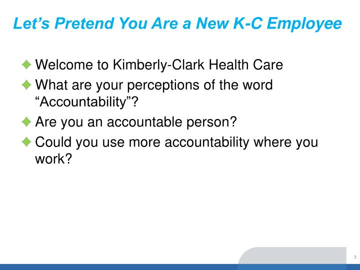Let's Pretend You Are a New K-C Employee