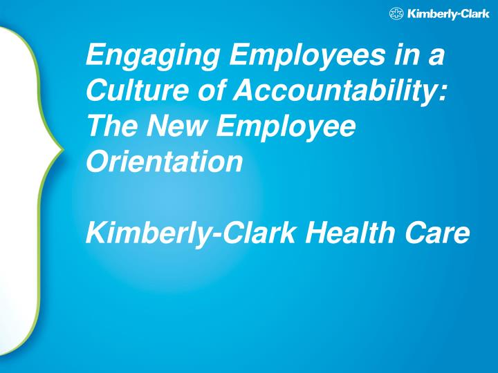 Engaging Employees in a Culture of Accountability: The New Employee Orientation