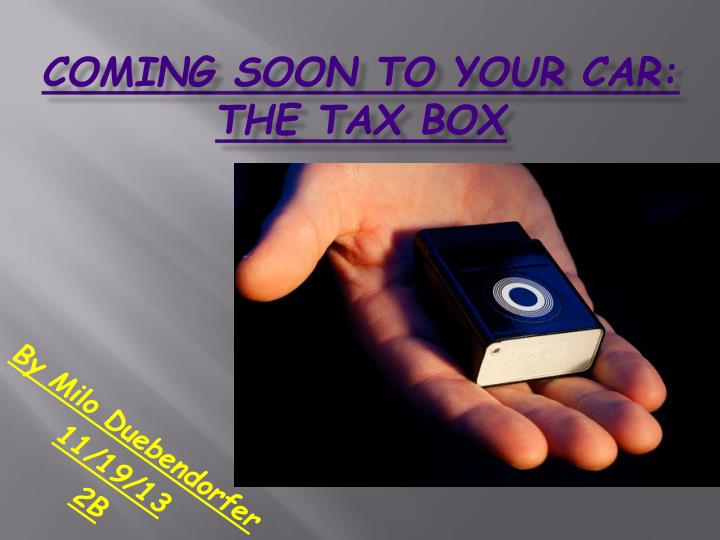 coming soon to your car the tax box