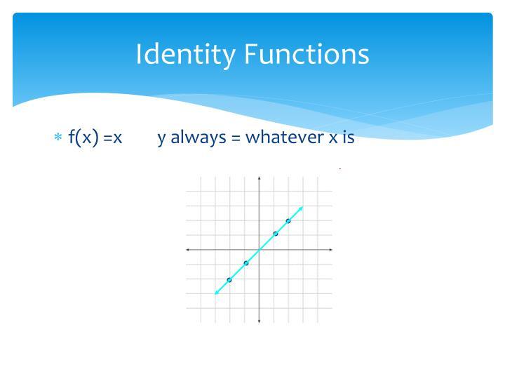 Identity Functions