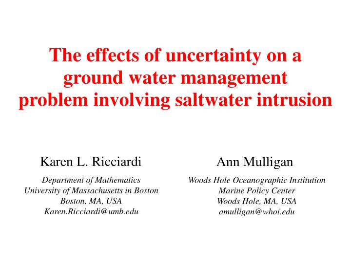 The effects of uncertainty on a
