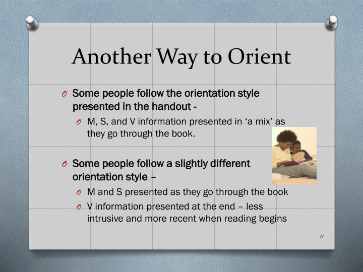 Another Way to Orient