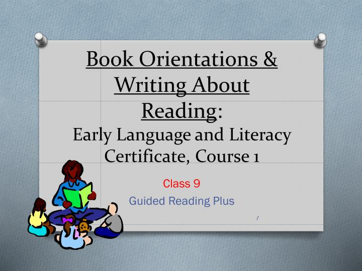 Book orientations writing about reading early language and literacy certificate course 1