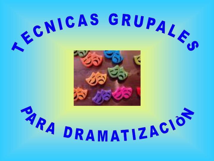 TECNICAS GRUPALES