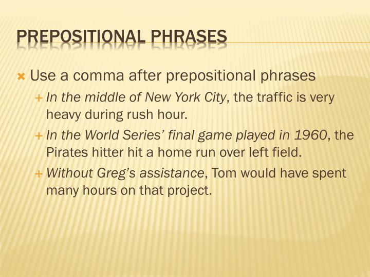 Use a comma after prepositional phrases