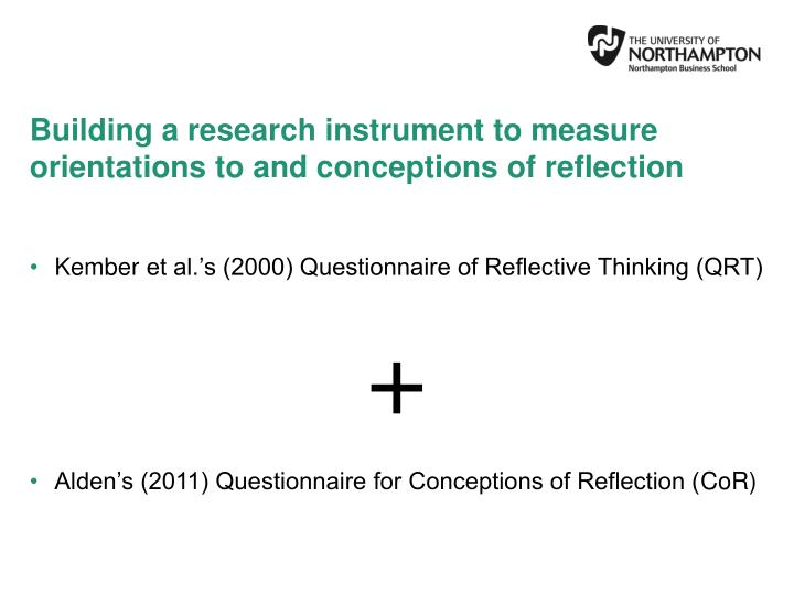 Building a research instrument to measure orientations to and conceptions of reflection
