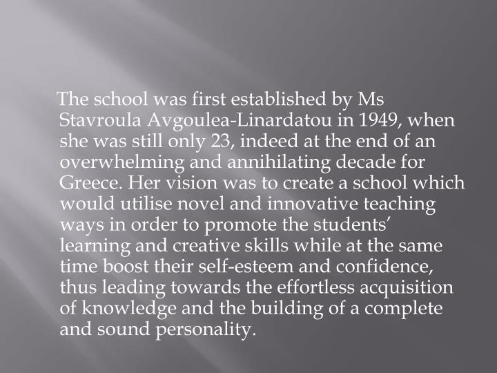 The school was first established by Ms