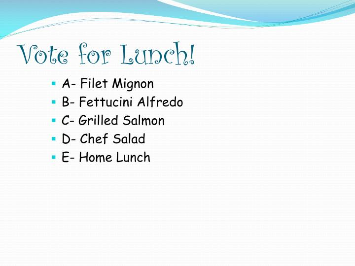 Vote for Lunch!