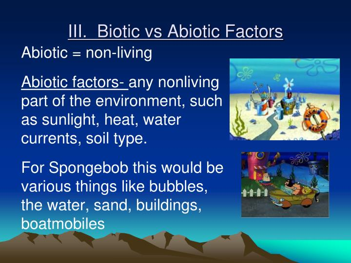 III.  Biotic vs Abiotic Factors