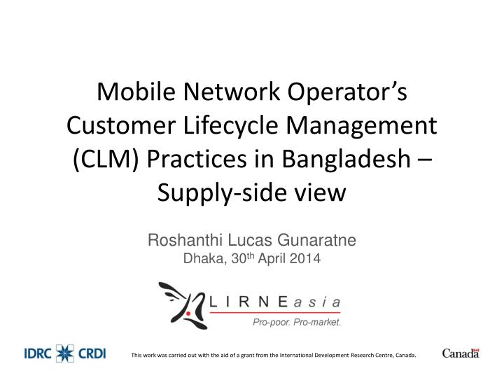Mobile Network Operator's Customer Lifecycle Management (CLM) Practices in Bangladesh – Supply-s...
