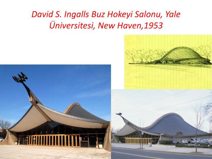 David S. Ingalls Buz Hokeyi Salonu, Yale Üniversitesi, New Haven,1953