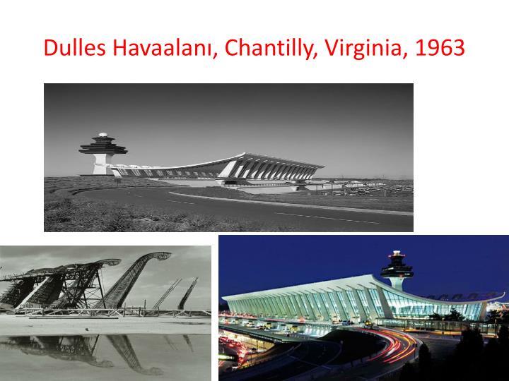 Dulles Havaalanı, Chantilly, Virginia, 1963