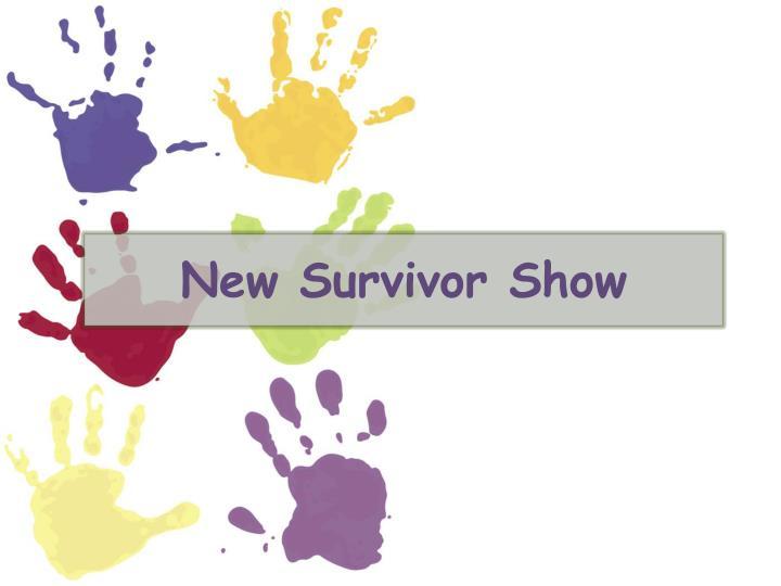 New Survivor Show