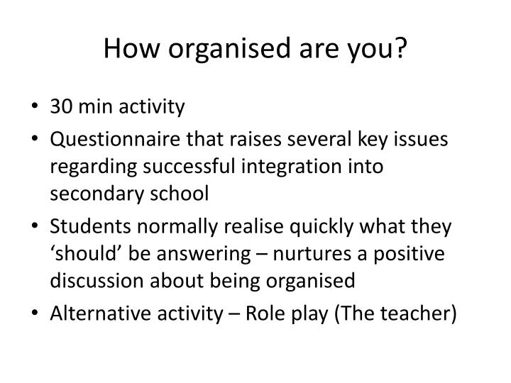 How organised are you?