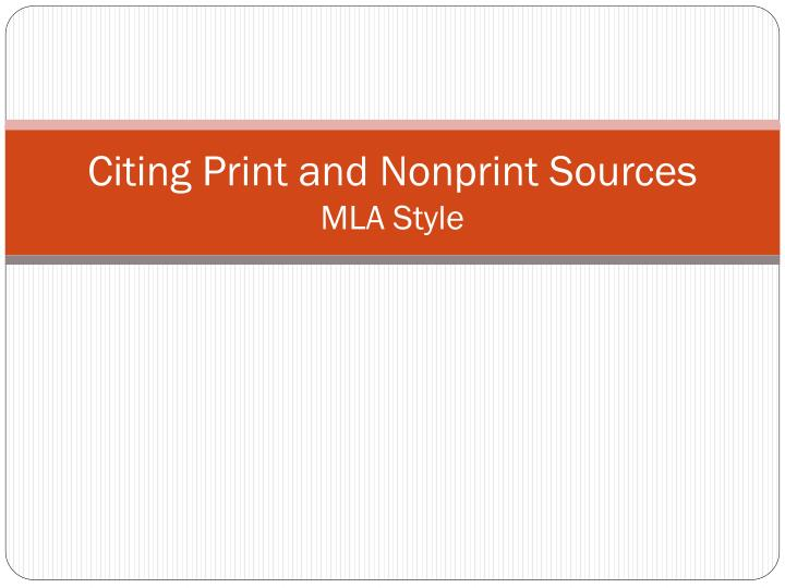 Citing print and nonprint sources mla style
