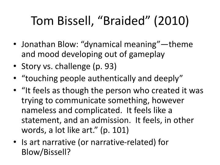 "Tom Bissell, ""Braided"" (2010)"