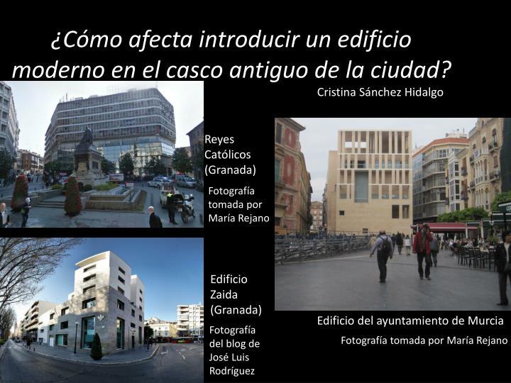 ¿Cómo afecta introducir un edificio moderno en el casco antiguo de la ciudad?